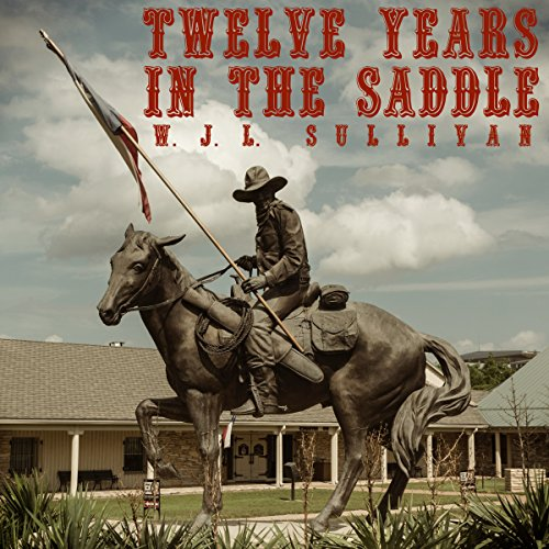 Twelve Years in the Saddle audiobook cover art