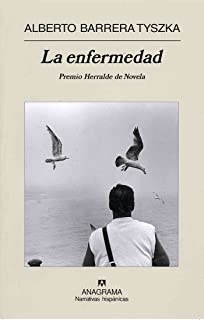 La enfermedad (Narrativas hispánicas nº 402) (Spanish Edition)