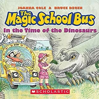 The Magic School Bus: In the Time of Dinosaurs audiobook cover art