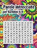Parole intrecciate per bambini 6-8: Giochi Educativi. Parole Intrecciate 200 Parole più soluzioni | animale ,Gatto ,Calamaro, Bombo ,Bradipo, Bruco, Bucero ,Bue Bufalo