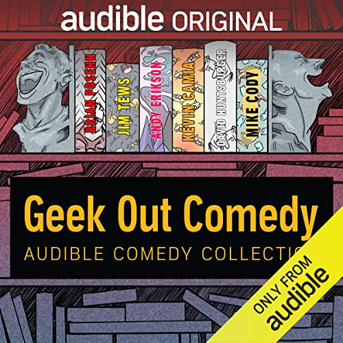 Audible Comedy Collection: Geek Out Comedy  By  cover art