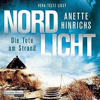 Nordlicht. Die Tote am Strand     Boisen & Nyborg ermitteln 1              Autor:                                                                                                                                 Anette Hinrichs                               Sprecher:                                                                                                                                 Vera Teltz                      Spieldauer: 10 Std. und 7 Min.     64 Bewertungen     Gesamt 4,5