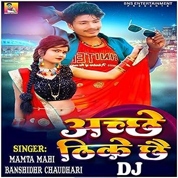 Achchhe Thike Chhai DJ