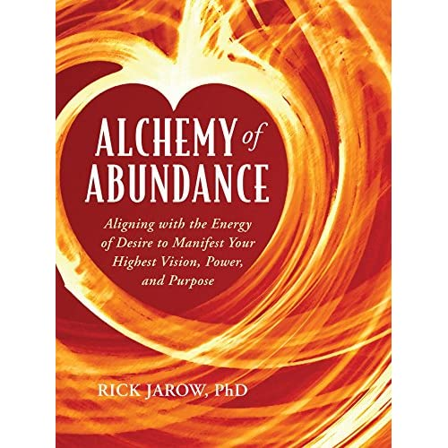 Alchemy of Abundance: Aligning with the Energy of Desire to Manifest Your Highest Vision, Power, and Purpose (English Edition)