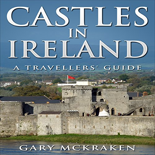Castles in Ireland - A Travellers' Guide audiobook cover art