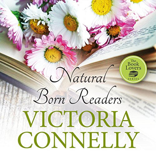 Natural Born Readers     The Book Lovers Series, Book 3              By:                                                                                                                                 Victoria Connelly                               Narrated by:                                                                                                                                 Jan Cramer                      Length: 7 hrs and 24 mins     4 ratings     Overall 4.3