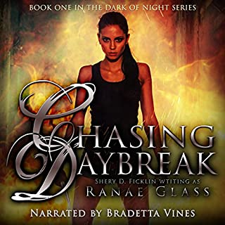 Chasing Daybreak     Dark of Night Book 1              By:                                                                                                                                 Ranae Glass,                                                                                        Sherry Ficklin                               Narrated by:                                                                                                                                 Bradetta Vines                      Length: 5 hrs and 54 mins     18 ratings     Overall 3.9