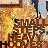 Songtexte von Dear and the Headlights - Small Steps, Heavy Hooves