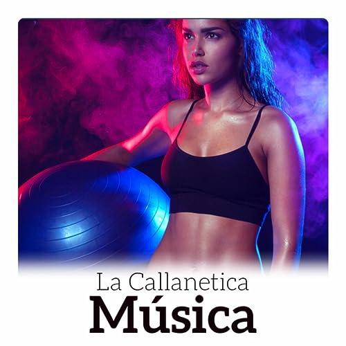 La Callanetica Música - los Mejores Sonidos para el ...