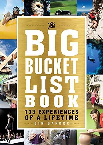 The Big Bucket List Book: 133 Ex...