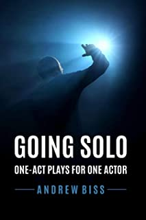 Going Solo: One-Act Plays for One Actor