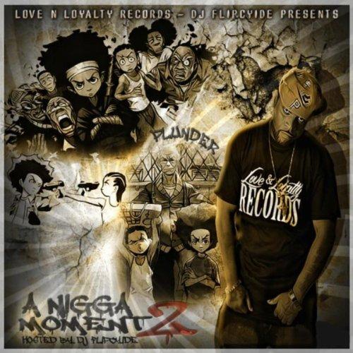 A Nigga Moment 2 (Hosted By DJ Flipcyide) [Explicit]