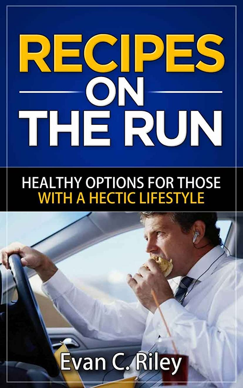 Recipes on the Run: Healthy Options For Those With A Hectic Lifestyle (English Edition)