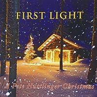 First Light-a Pete Huttlinger Christmas
