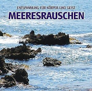Meeresrauschen (ohne Musik) – Naturklänge für Körper und Geist – Entspannung und Wellness für die Seele