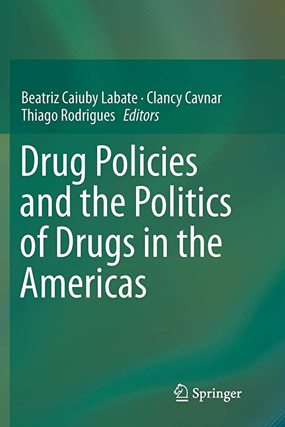 製造無臭交じるDrug Policies and the Politics of Drugs in the Americas