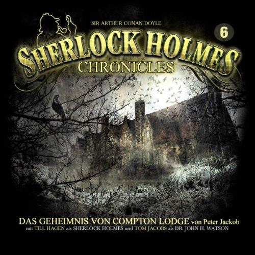 Das Geheimnis von Compton Lodge     Sherlock Holmes Chronicles 6              Autor:                                                                                                                                 Peter Jackob                               Sprecher:                                                                                                                                 Till Hagen,                                                                                        Boris Tessmann,                                                                                        Olaf Reitz                      Spieldauer: 2 Std. und 35 Min.     87 Bewertungen     Gesamt 4,5