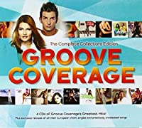 Complete Collectors Edition by GROOVE COVERAGE (2012-12-04)