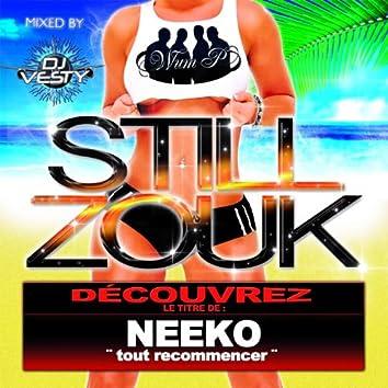 Tout recommencer (Still Zouk: DJ Vesty Mix)