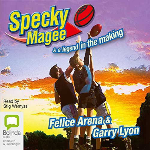 Specky Magee and a Legend in the Making                   By:                                                                                                                                 Felice Arena,                                                                                        Garry Lyon                               Narrated by:                                                                                                                                 Stig Wemyss                      Length: 3 hrs and 42 mins     2 ratings     Overall 5.0