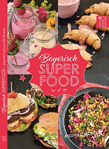 Bayerisch Superfood – Iss was Gscheids