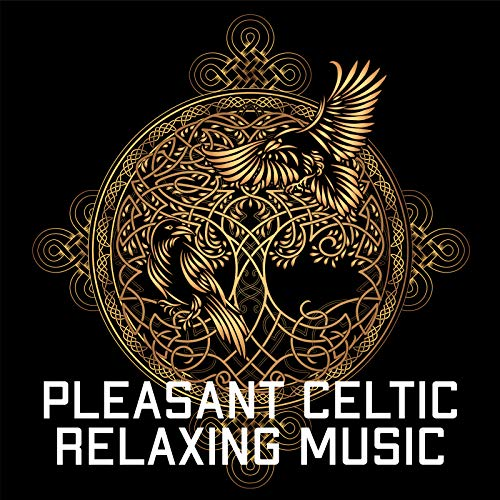 Pleasant Celtic Relaxing Music - Peace & Relaxation, Sense of Calm, Irish Music to Relax