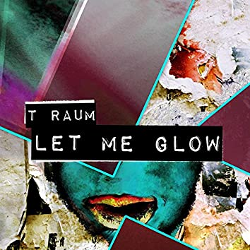 Let Me Glow