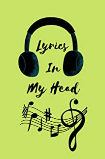 LYRICS IN MY HEAD: Songwriting Book - Lyrics Notebook To Write In - Lined/Ruled Paper & Manuscript Paper For Lyrics & Musi...