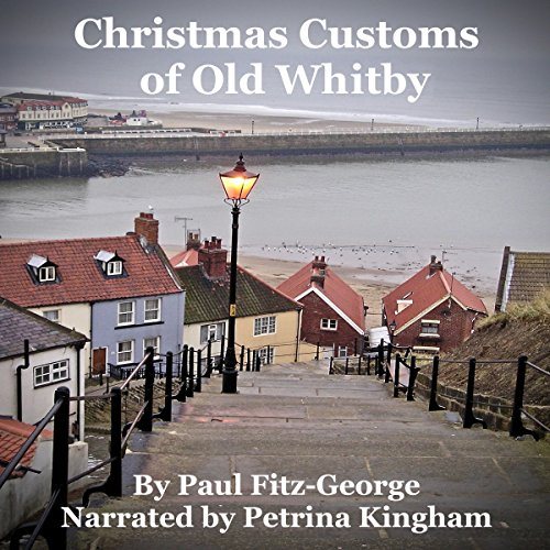 Christmas Customs of Old Whitby audiobook cover art