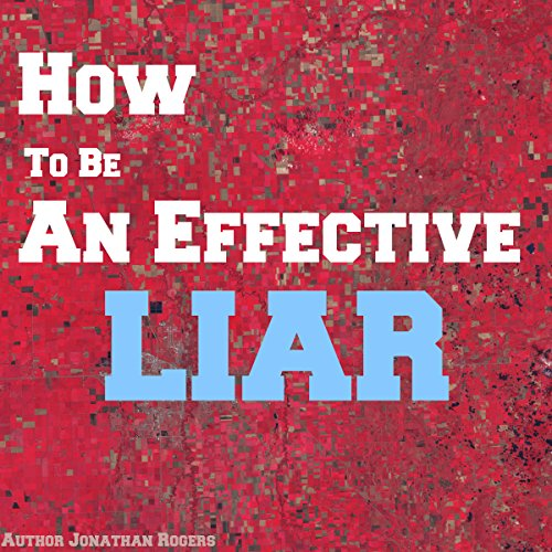 How to Be an Effective Liar audiobook cover art