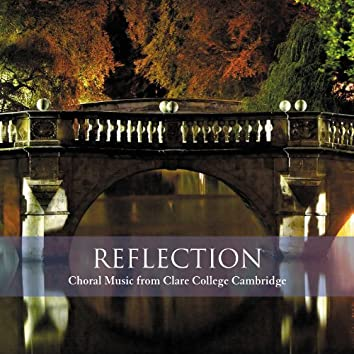 Reflection - Choral Music from Clare College Cambridge