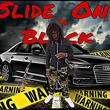 Slide on Ya Block