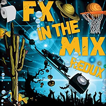 FX In The Mix - Redux