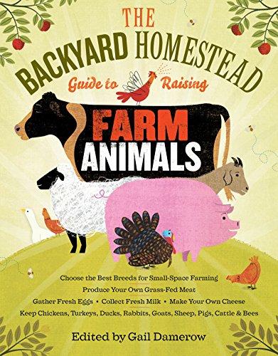 The Backyard Homestead Guide to Raising...
