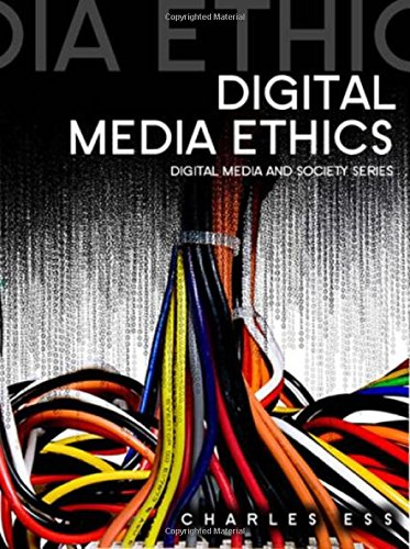 Ess, Charles: Digital Media Ethics (Digital Media and Society)
