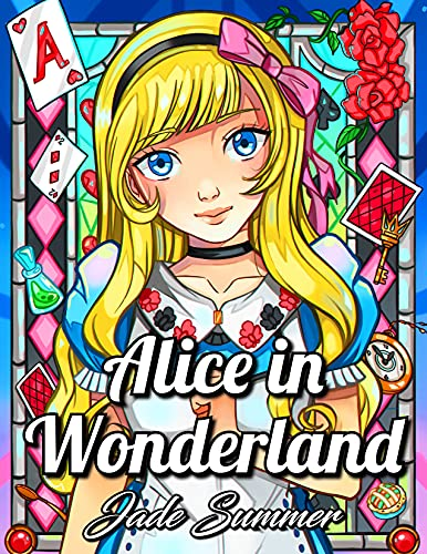 Alice in Wonderland: An Adult Coloring Book with Classic Fairy Tale Characters, Cute Mythical Creatures, and Delightful Fantasy Scenes for Relaxation (Cute Fantasy Coloring Books for Adults)