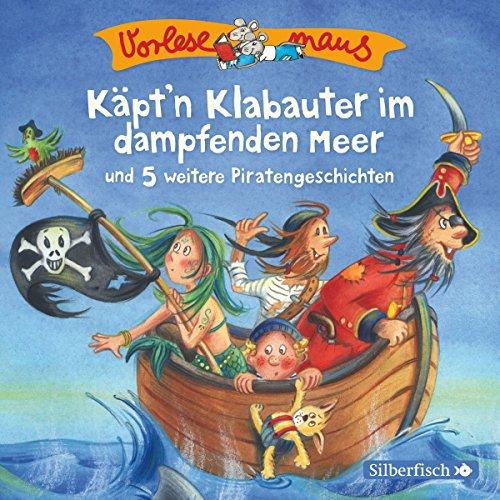 Käpt'n Klabauter im dampfenden Meer und 5 weitere Piratengeschichten audiobook cover art