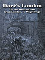 Doré's London: All 180 Illustrations from London, A Pilgrimage (Dover Fine Art, History of Art)