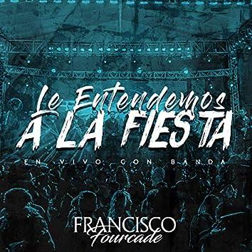 Le Entendemos a la Fiesta (En Vivo con Banda)