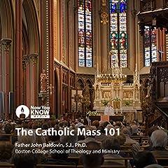 The Catholic Mass 101