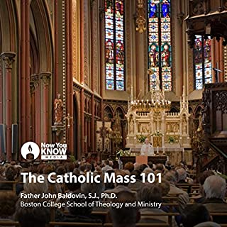 The Catholic Mass 101                   By:                                                                                                                                 Fr. John Francis Baldovin SJ STL PhD                               Narrated by:                                                                                                                                 Fr. John Francis Baldovin SJ STL PhD                      Length: 4 hrs and 48 mins     4 ratings     Overall 5.0