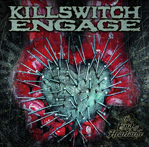 The End Of Heartache / Killswitch Engage