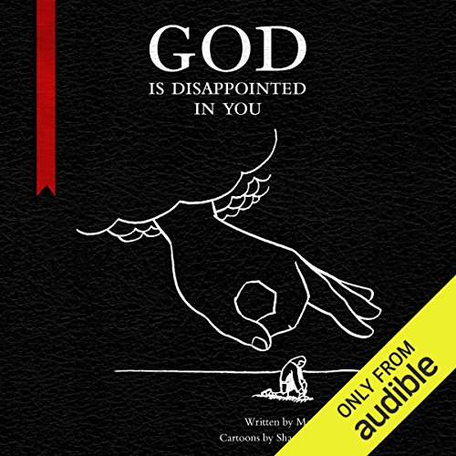 God Is Disappointed in You                   By:                                                                                                                                 Mark Russell,                                                                                        Shannon Wheeler                               Narrated by:                                                                                                                                 James Urbaniak                      Length: 5 hrs and 48 mins     528 ratings     Overall 4.4