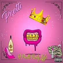 A Pretti Party Lyfe [Explicit]