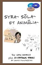 Syra sola et animalia: The Latin Novella Plus 20 Additional Stories
