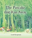 The Pancake that Ran Away - Loek Koopmans