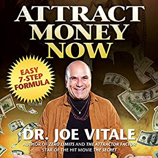 Attract Money Now     Easy 7-Step Formula              By:                                                                                                                                 Joe Vitale                               Narrated by:                                                                                                                                 Don Hagen                      Length: 4 hrs and 49 mins     116 ratings     Overall 4.2