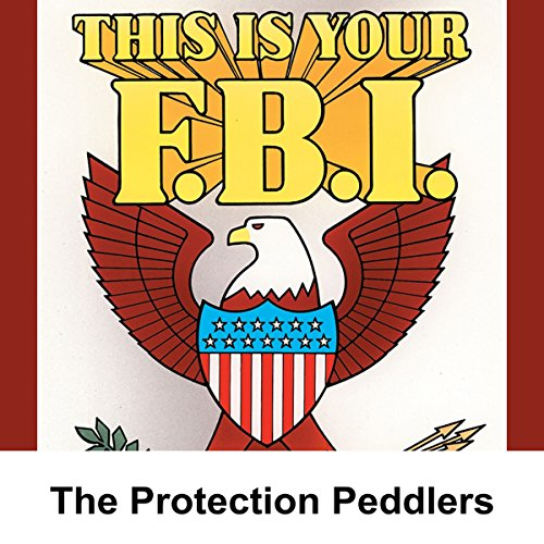 This Is Your FBI: The Protection Peddlers audiobook cover art