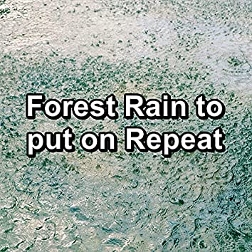 Forest Rain to put on Repeat