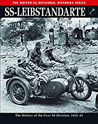 SS-Leibstandarte: The History of the First SS Division, 1933-45 (Waffen-SS Divisional Histories)